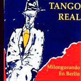 "Tango Real: ""Milongeando en Berlin"""